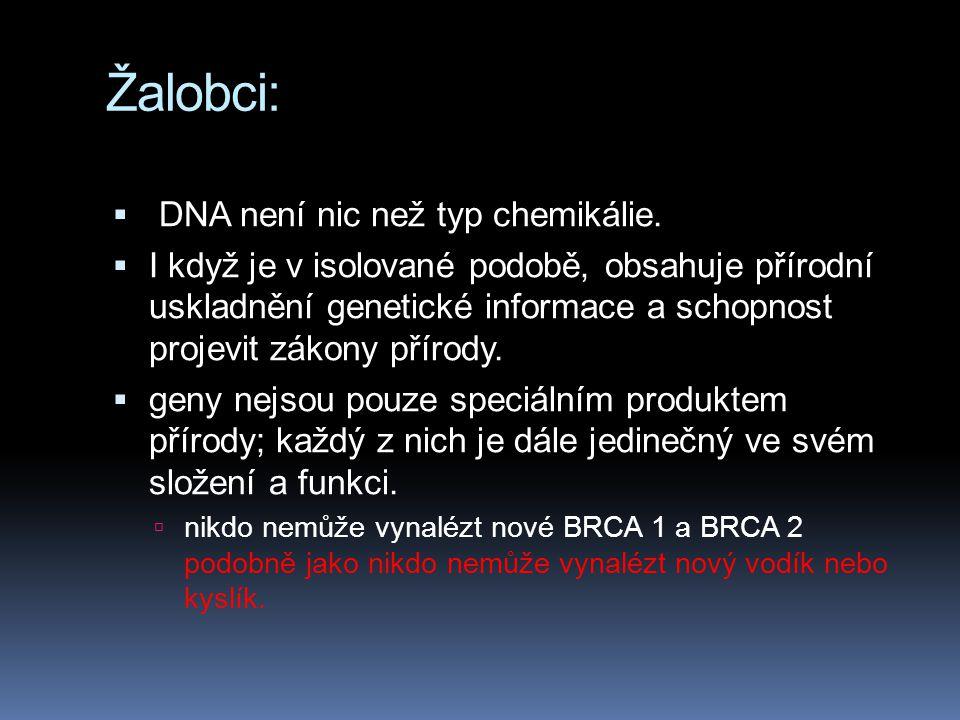 Žalobci:  DNA není nic než typ chemikálie.