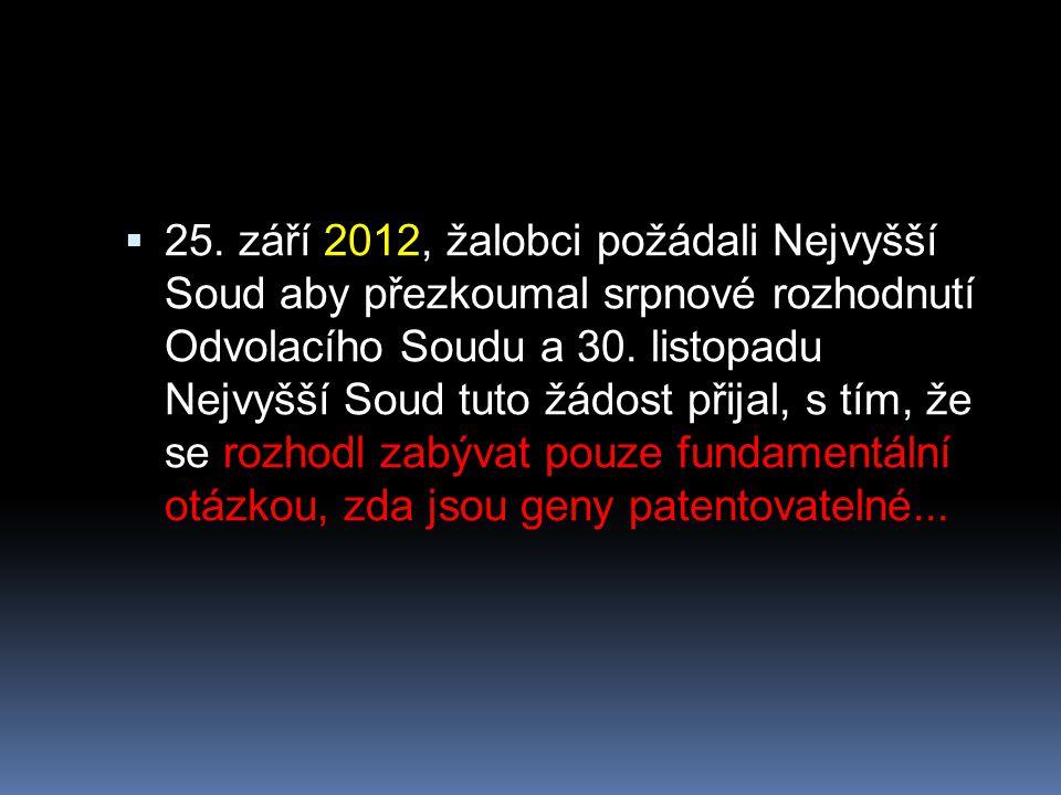  25. září 2012, žalobci požádali Nejvyšší Soud aby přezkoumal srpnové rozhodnutí Odvolacího Soudu a 30. listopadu Nejvyšší Soud tuto žádost přijal, s