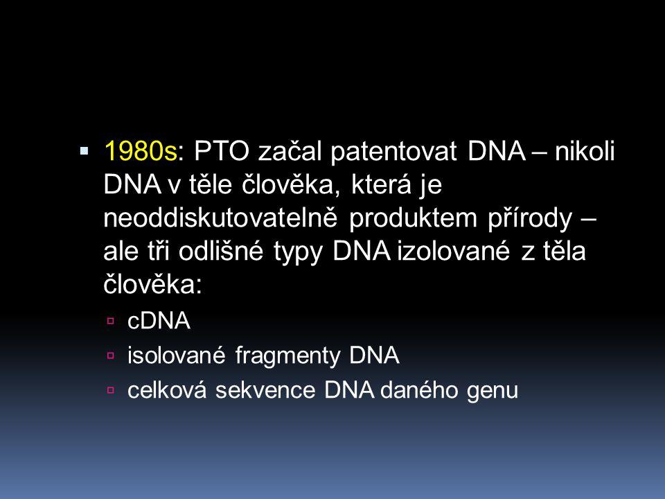 Žalobci:  surová DNA a cDNA tvoří tutéž stejnou sekvenci písmen disponujících-k-rakovině, tedy stejnou genetickou informaci, jako mají v těle člověka se vyskytující přirozené geny.