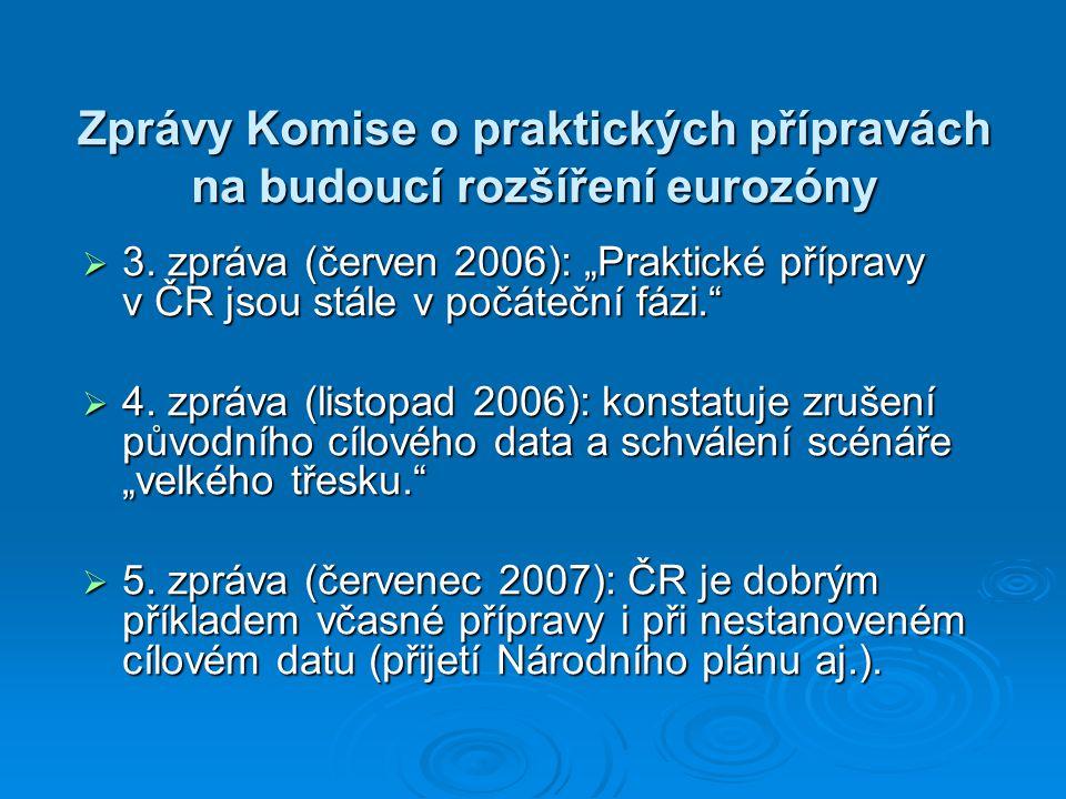 Zprávy Komise o praktických přípravách na budoucí rozšíření eurozóny  3.