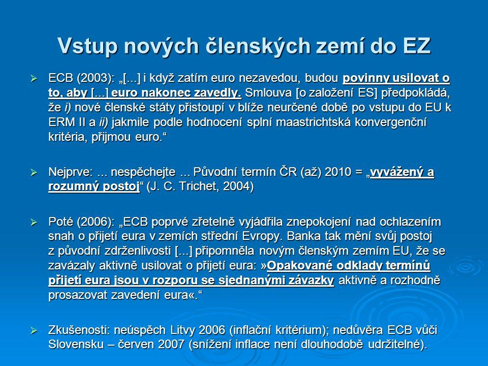"""Vstup nových členských zemí do EZ  ECB (2003): """"[...] i když zatím euro nezavedou, budou povinny usilovat o to, aby [...] euro nakonec zavedly."""