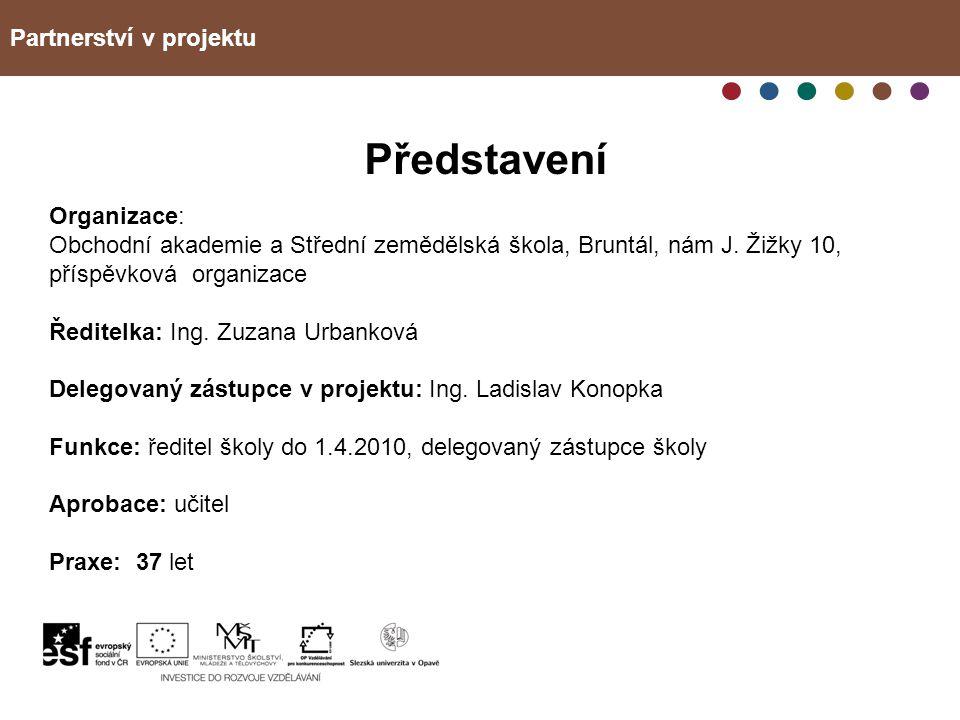 Partnerství v projektu Rozvoj e-learningu v oblasti vzdělávání pedagogů v Moravskoslezském kraji CZ.1.07/1.3.05/11.0008 Představení Organizace: Obchod