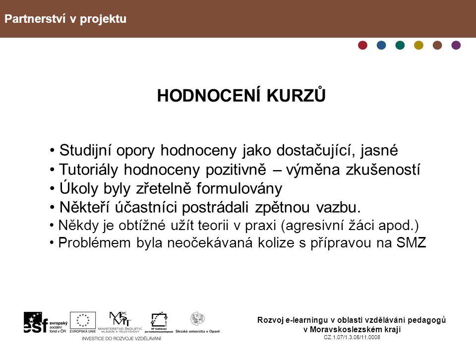 Partnerství v projektu Rozvoj e-learningu v oblasti vzdělávání pedagogů v Moravskoslezském kraji CZ.1.07/1.3.05/11.0008 HODNOCENÍ KURZŮ Studijní opory