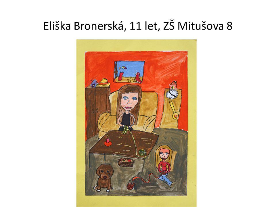 Eliška Bronerská, 11 let, ZŠ Mitušova 8