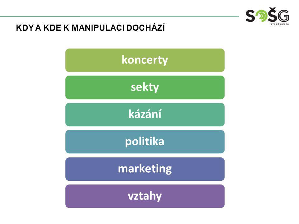 KDY A KDE K MANIPULACI DOCHÁZÍ koncertysektykázánípolitikamarketingvztahy