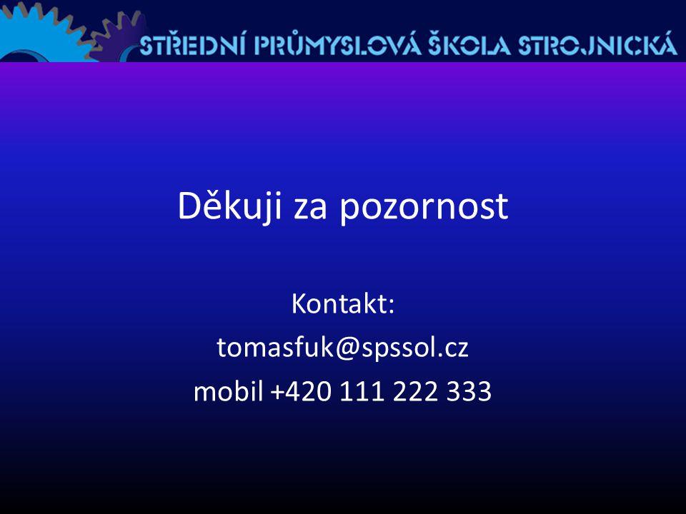 Děkuji za pozornost Kontakt: tomasfuk@spssol.cz mobil +420 111 222 333
