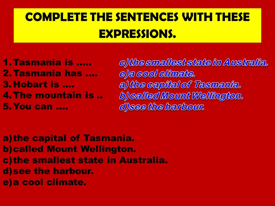 READ THE TEXT.Tasmania is the smallest state in Australia.