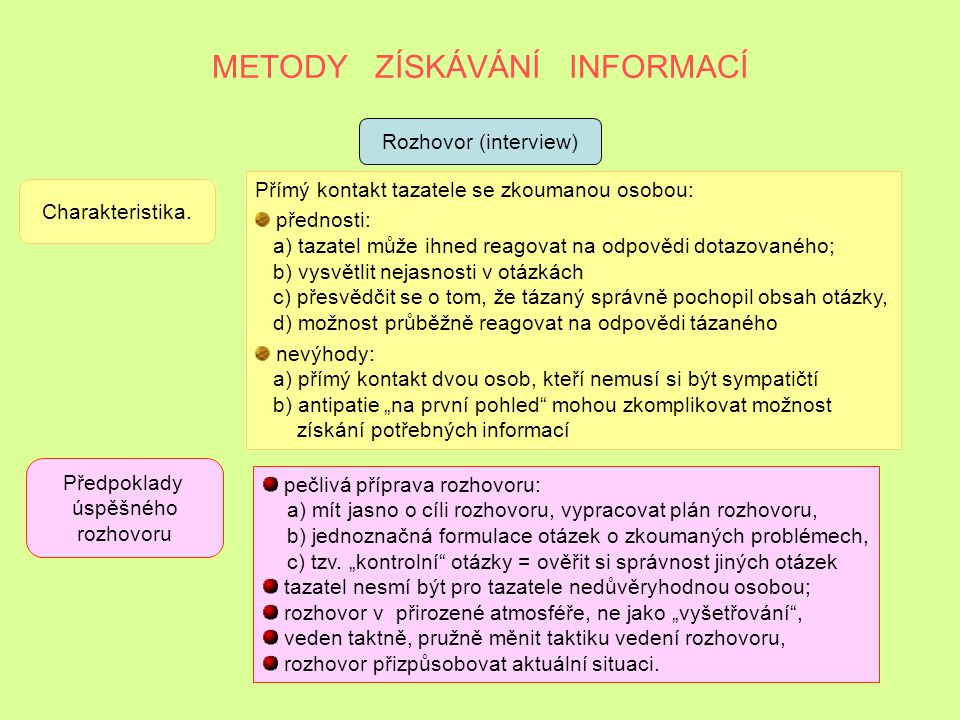 METODY ZÍSKÁVÁNÍ INFORMACÍ POZOROVÁNÍ Příležitostné pozorování předem určených činností Systematické pozorování předem vymezené Předpoklad systematick