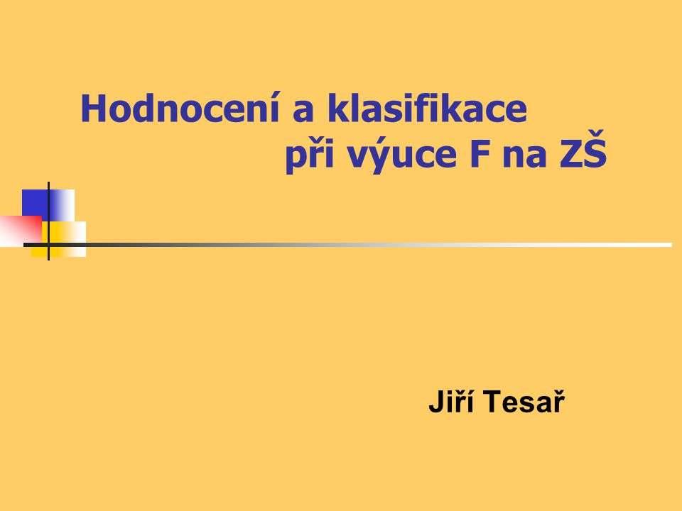 Hodnocení a klasifikace při výuce F na ZŠ Jiří Tesař