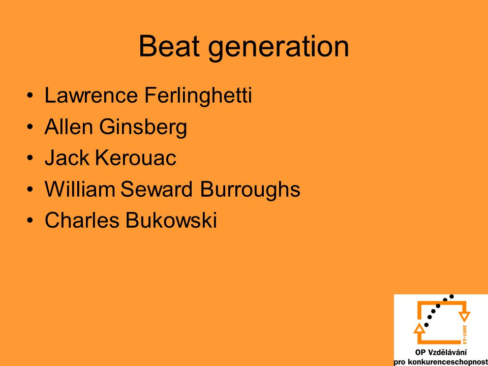 Beat generation Lawrence Ferlinghetti Allen Ginsberg Jack Kerouac William Seward Burroughs Charles Bukowski