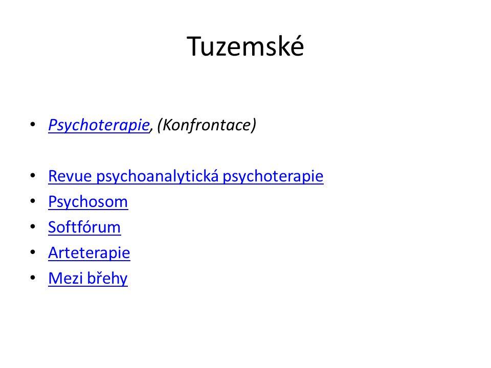 Tuzemské Psychoterapie, (Konfrontace) Psychoterapie Revue psychoanalytická psychoterapie Psychosom Softfórum Arteterapie Mezi břehy