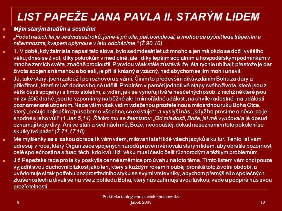 LIST PAPEŽE JANA PAVLA II. STARÝM LIDEM Mým starým bratřím a sestrám.