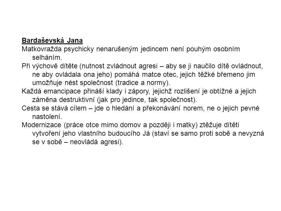 Bardaševská Jana Matkovražda psychicky nenarušeným jedincem není pouhým osobním selháním.
