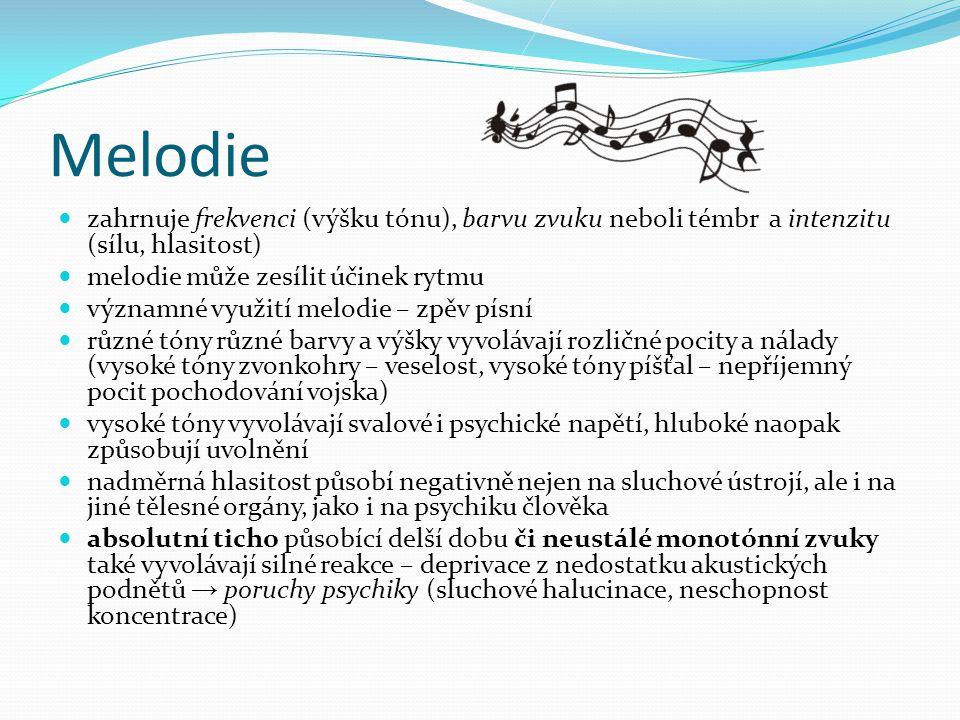 Melodie zahrnuje frekvenci (výšku tónu), barvu zvuku neboli témbr a intenzitu (sílu, hlasitost) melodie může zesílit účinek rytmu významné využití mel