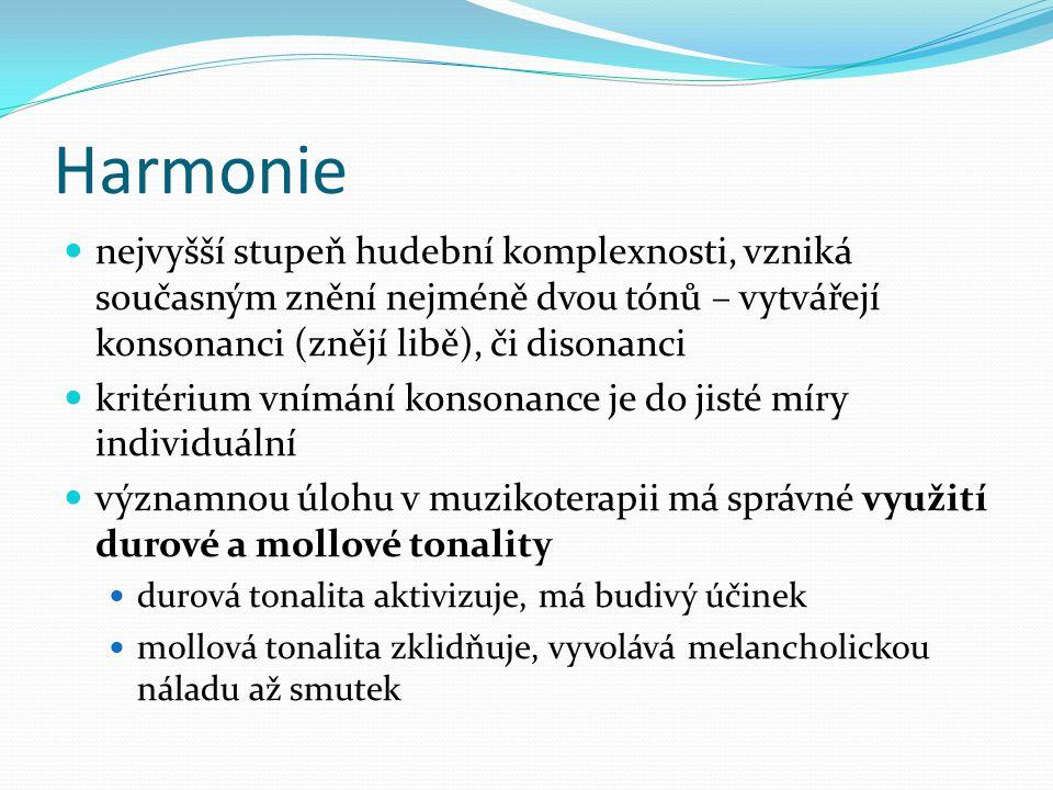 Harmonie nejvyšší stupeň hudební komplexnosti, vzniká současným znění nejméně dvou tónů – vytvářejí konsonanci (znějí libě), či disonanci kritérium vn