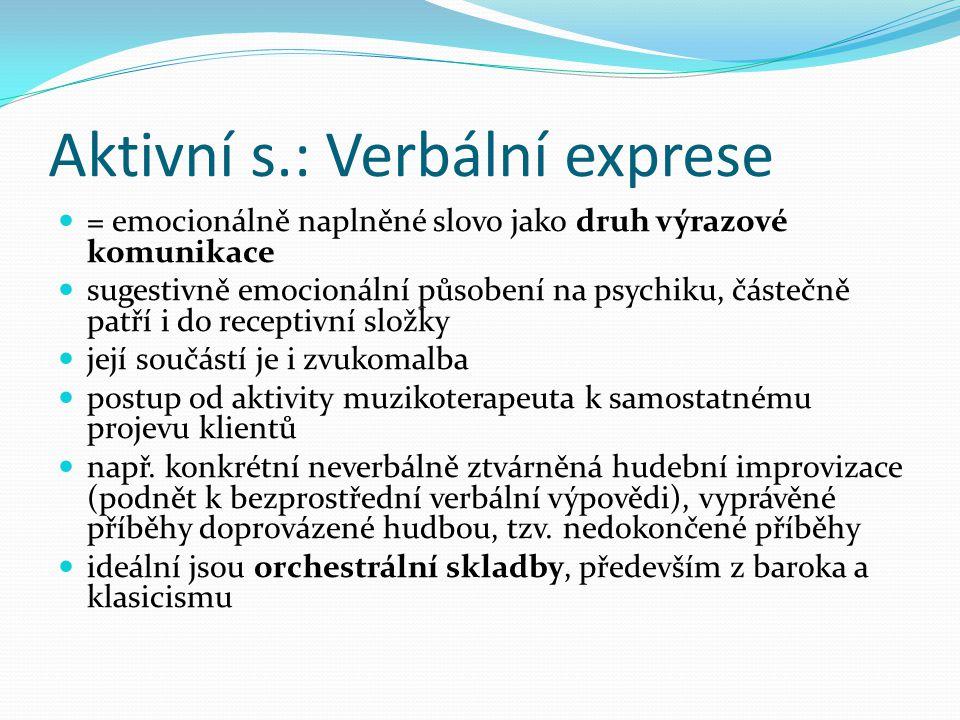 Aktivní s.: Verbální exprese = emocionálně naplněné slovo jako druh výrazové komunikace sugestivně emocionální působení na psychiku, částečně patří i