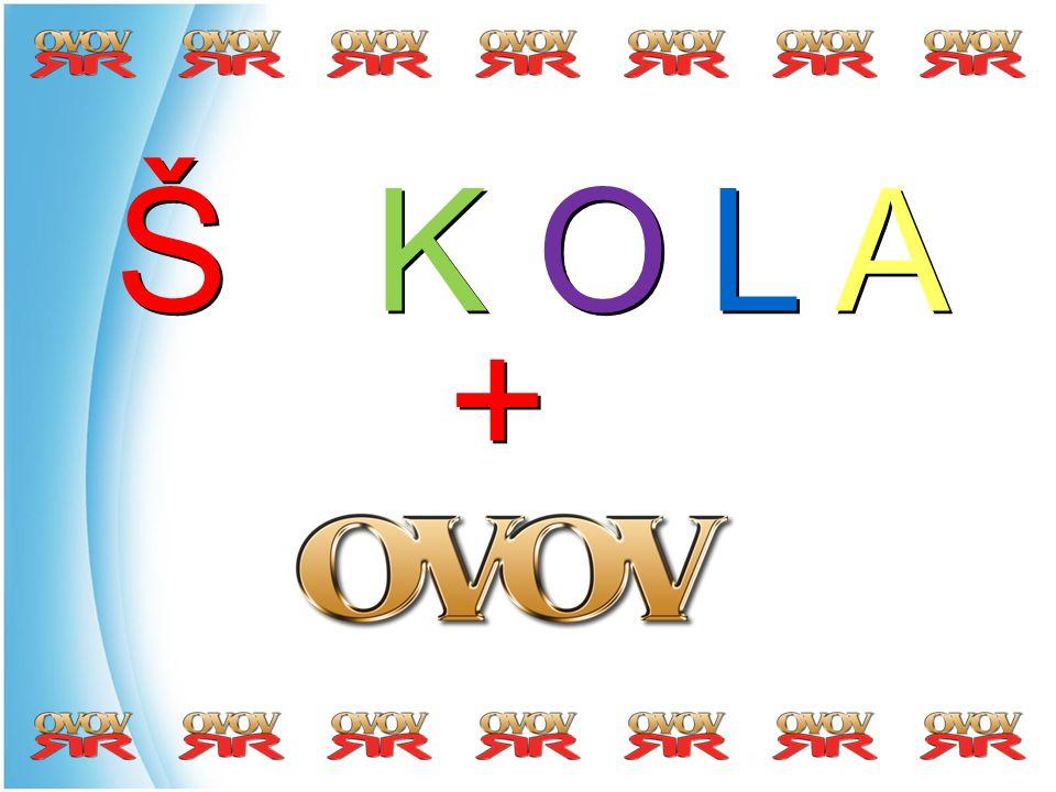 Š K O L A + +