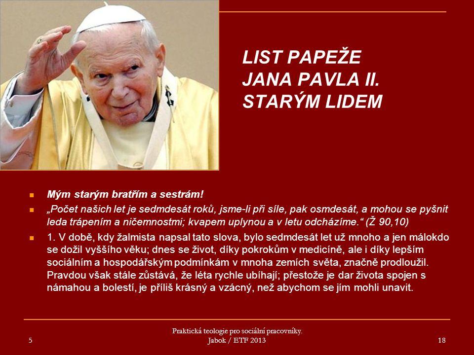 LIST PAPEŽE JANA PAVLA II.STARÝM LIDEM Mým starým bratřím a sestrám.