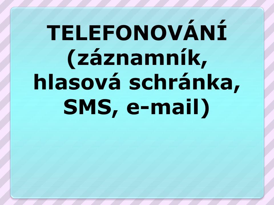 Číslo v digitálním archivu školyVY_32_INOVACE_SKV_16 Sada DUM Slohová a komunikační výchova Předmět Český jazyk Název materiálu Telefonování (záznamník, hlasová schránka, SMS, e-mail) Anotace Digitální učební materiál zvyšuje aktivitu žáka prostřednictvím písně, fotografií a žákovi známých pojmů.