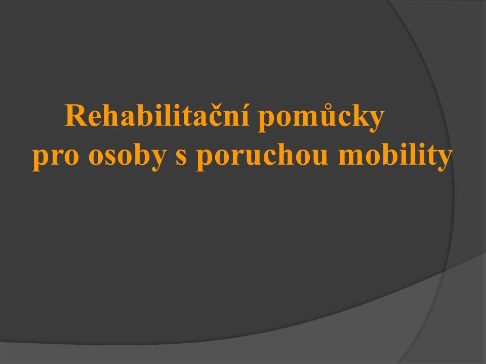 Rehabilitační pomůcky pro osoby s poruchou mobility