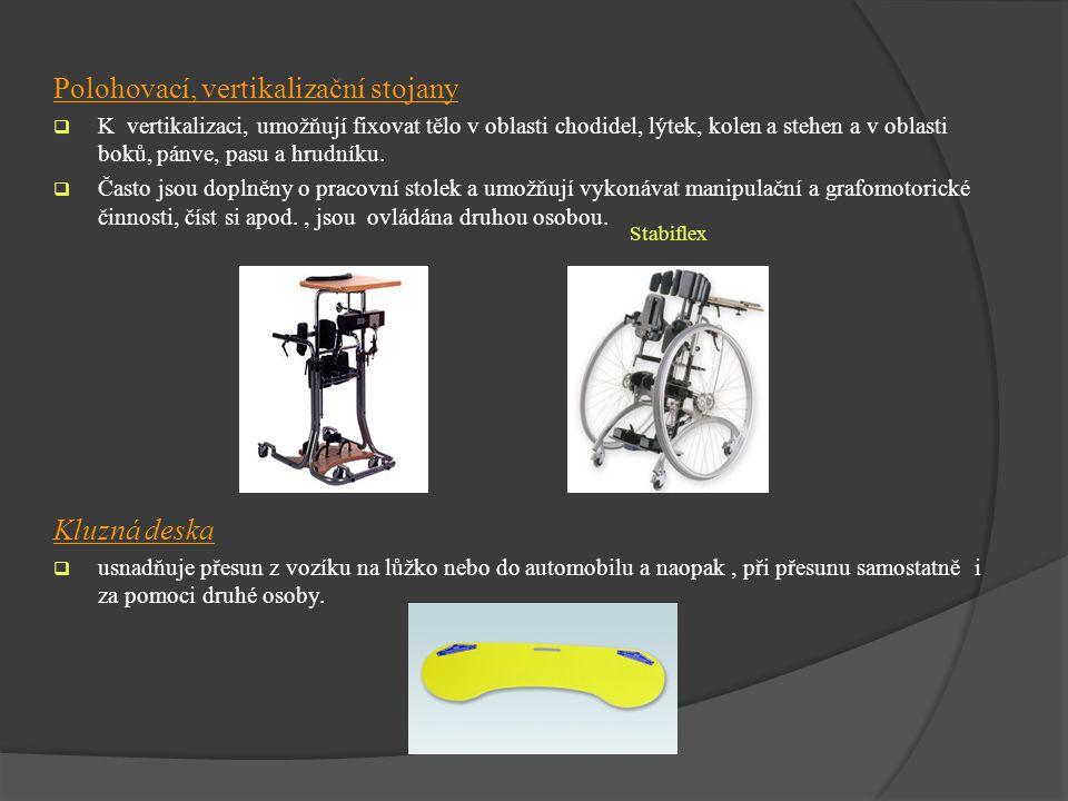 Polohovací, vertikalizační stojany  K vertikalizaci, umožňují fixovat tělo v oblasti chodidel, lýtek, kolen a stehen a v oblasti boků, pánve, pasu a