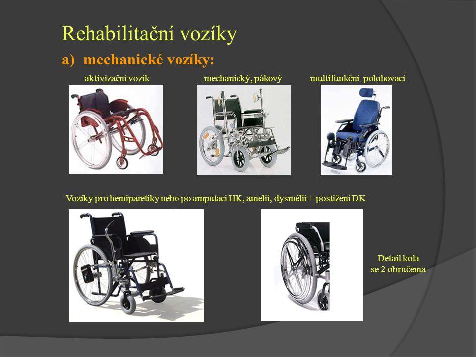Rehabilitační vozíky a) mechanické vozíky: mechanický, pákovýmultifunkční polohovací aktivizační vozík Vozíky pro hemiparetiky nebo po amputaci HK, am