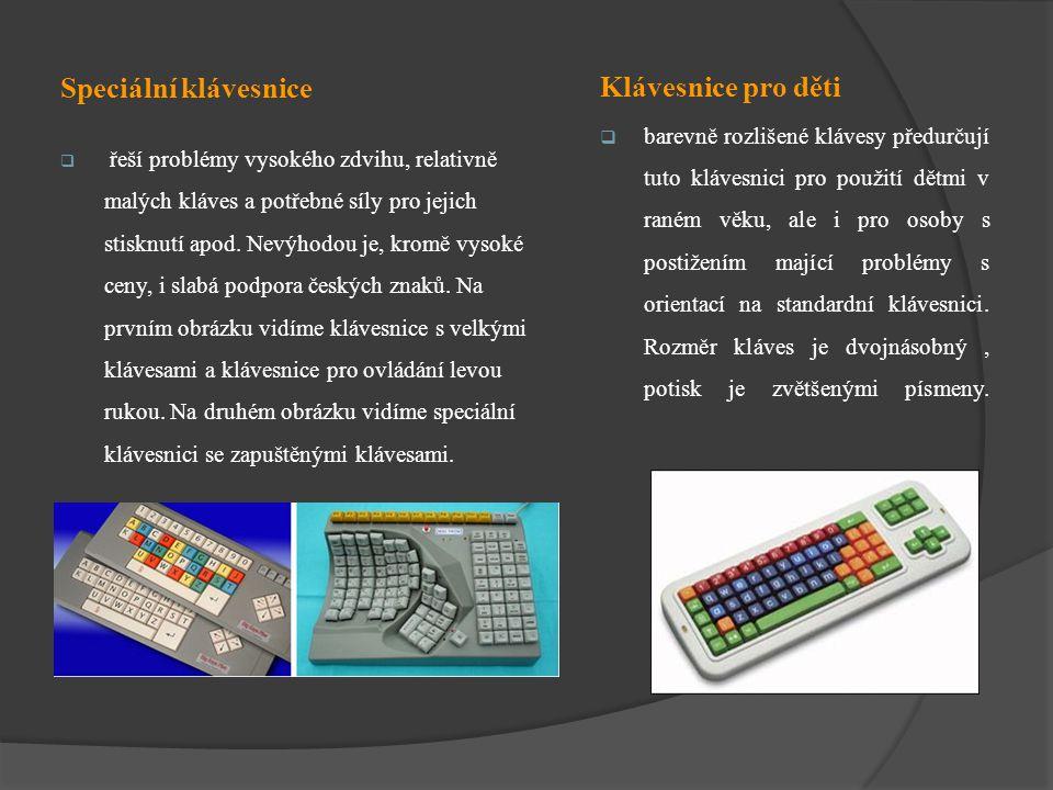 Speciální klávesnice  řeší problémy vysokého zdvihu, relativně malých kláves a potřebné síly pro jejich stisknutí apod. Nevýhodou je, kromě vysoké ce