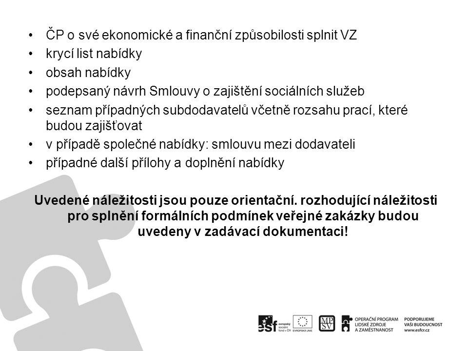 ČP o své ekonomické a finanční způsobilosti splnit VZ krycí list nabídky obsah nabídky podepsaný návrh Smlouvy o zajištění sociálních služeb seznam př