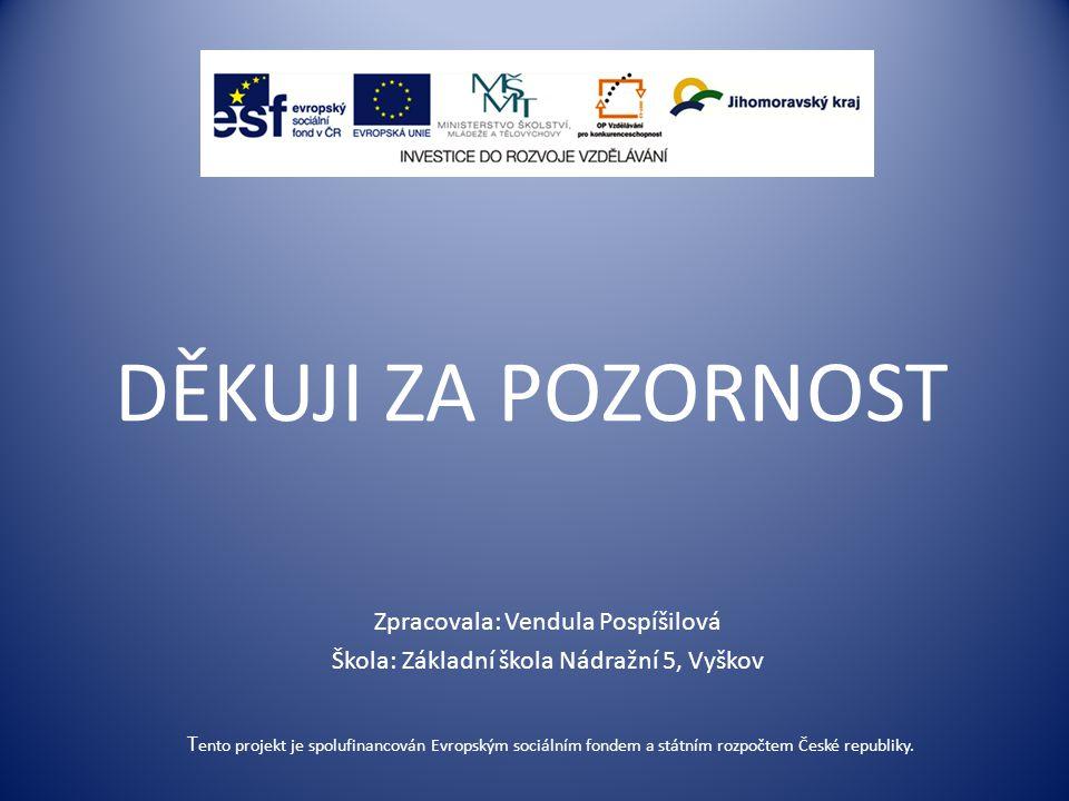 T ento projekt je spolufinancován Evropským sociálním fondem a státním rozpočtem České republiky.