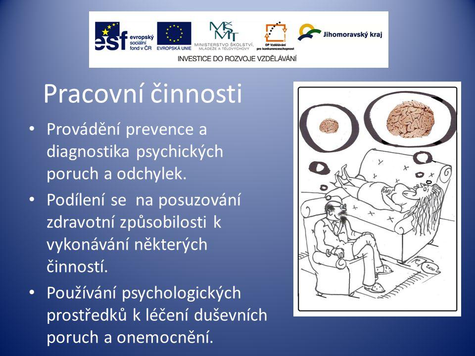Pracovní činnosti Provádění prevence a diagnostika psychických poruch a odchylek.