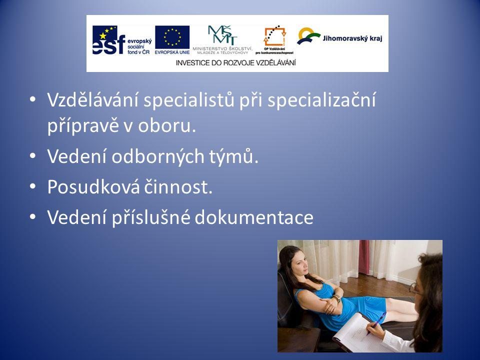 Vzdělávání specialistů při specializační přípravě v oboru.