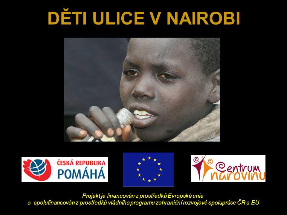 DĚTI ULICE V NAIROBI Projekt je financován z prostředků Evropské unie a spolufinancován z prostředků vládního programu zahraniční rozvojové spolupráce ČR a EU