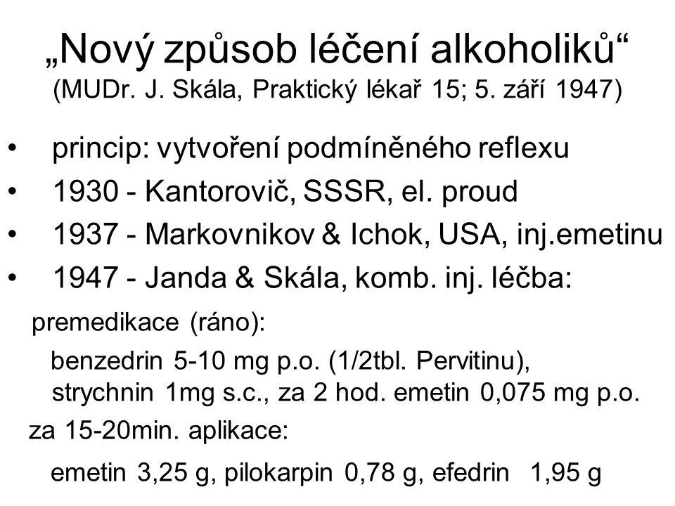 """""""Nový způsob léčení alkoholiků"""" (MUDr. J. Skála, Praktický lékař 15; 5. září 1947) princip: vytvoření podmíněného reflexu 1930 - Kantorovič, SSSR, el."""
