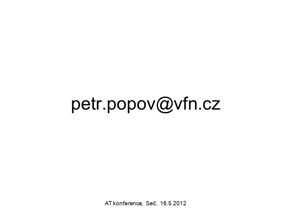 petr.popov@vfn.cz AT konference, Seč, 16.5.2012