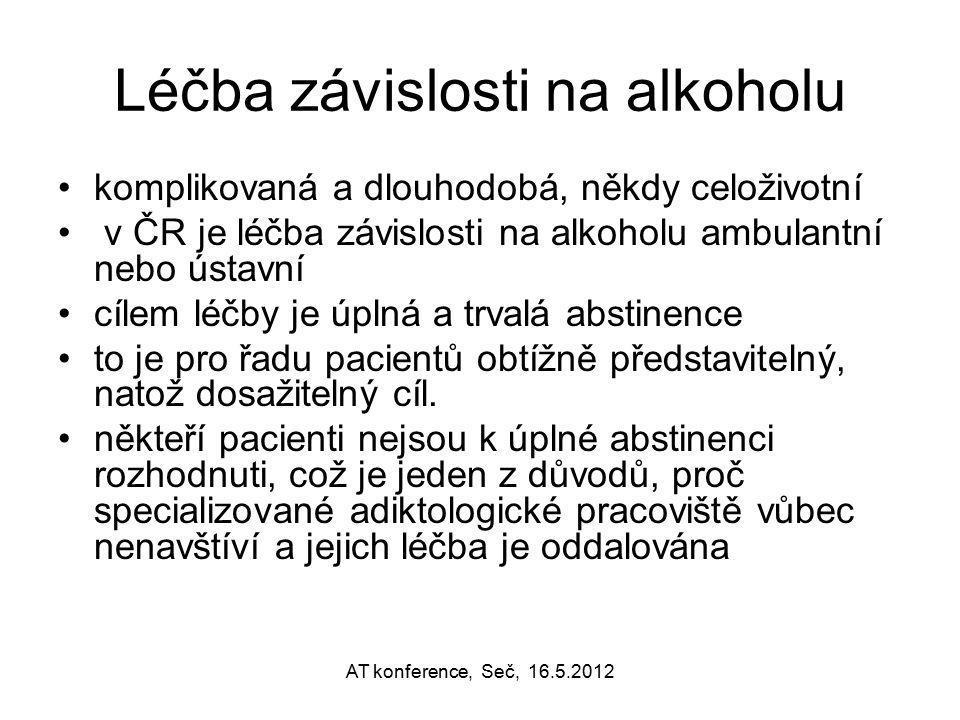 Léčba závislosti na alkoholu komplikovaná a dlouhodobá, někdy celoživotní v ČR je léčba závislosti na alkoholu ambulantní nebo ústavní cílem léčby je