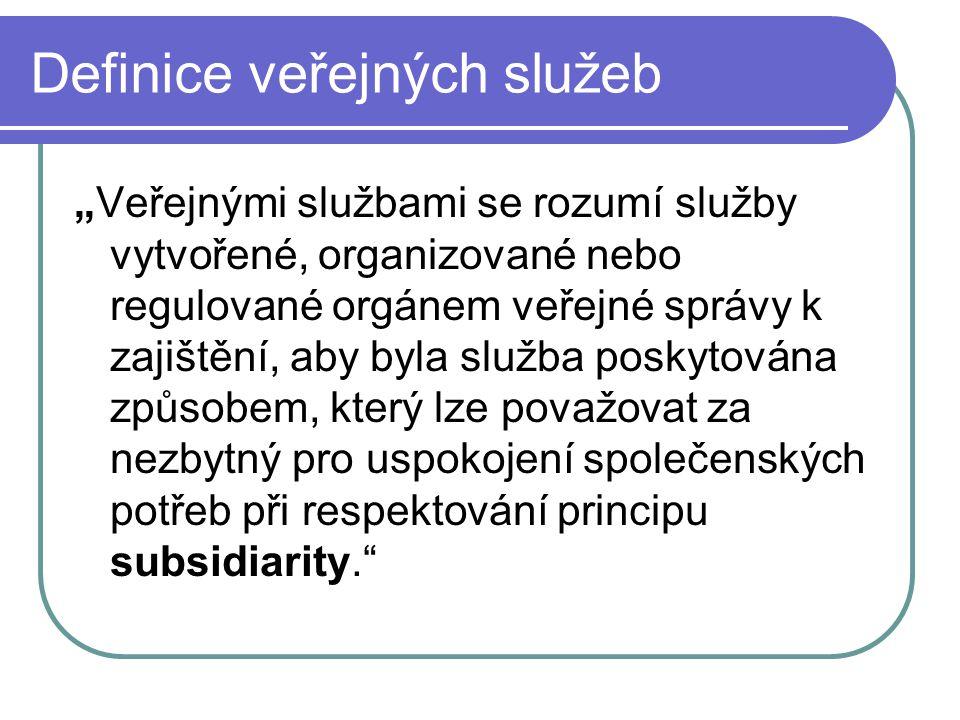 """Definice veřejných služeb """"Veřejnými službami se rozumí služby vytvořené, organizované nebo regulované orgánem veřejné správy k zajištění, aby byla sl"""