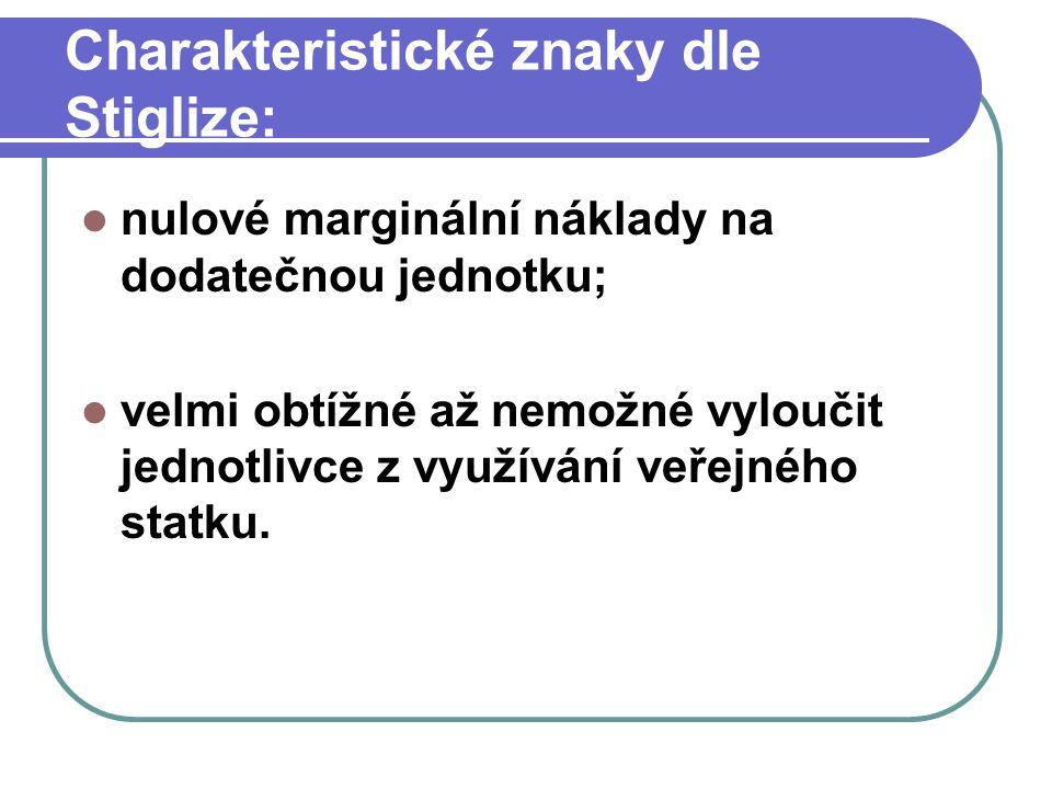Charakteristické znaky dle Stiglize: nulové marginální náklady na dodatečnou jednotku; velmi obtížné až nemožné vyloučit jednotlivce z využívání veřej