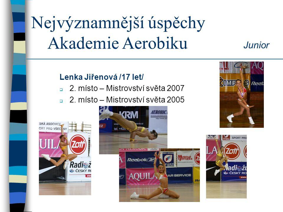 Nejvýznamnější úspěchy Akademie Aerobiku Kristýna Stupková /15 let/  2.
