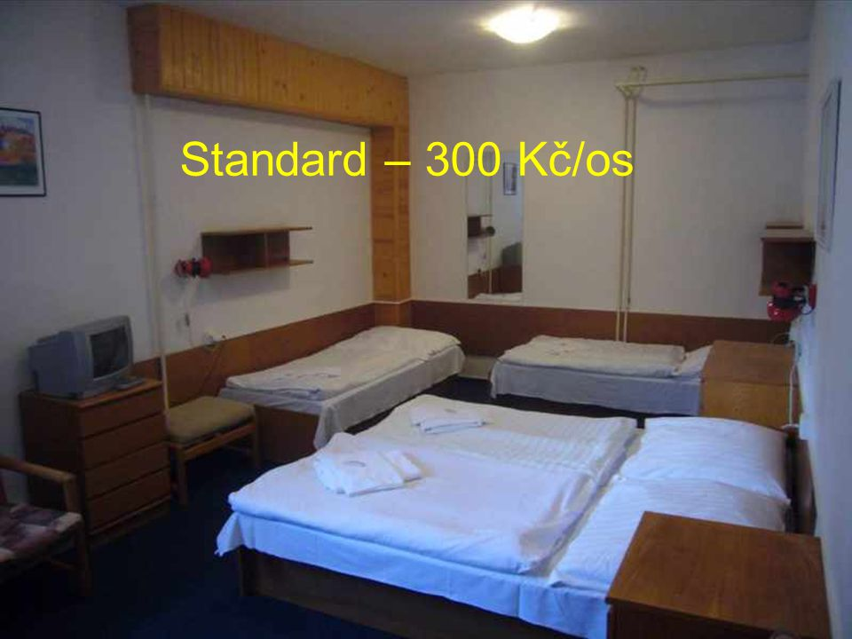 Standard plus – WC, sprcha, sat noc + snídaně – 470 Kč/os