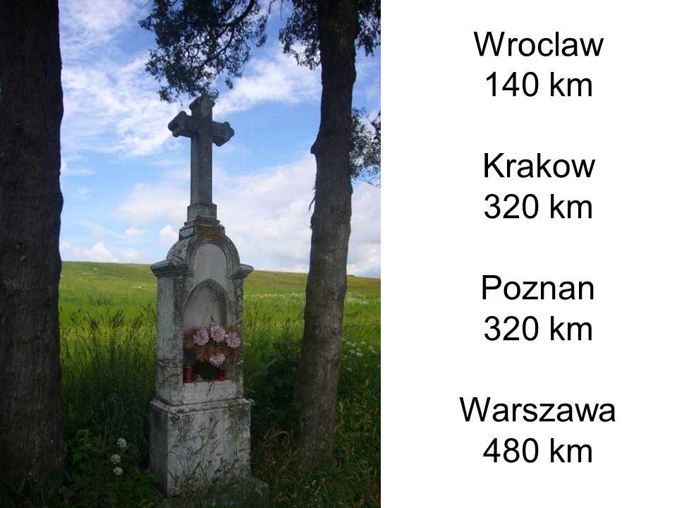 Wroclaw 140 km Krakow 320 km Poznan 320 km Warszawa 480 km