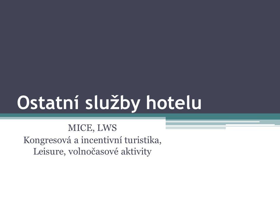 Ostatní služby hotelu MICE, LWS Kongresová a incentivní turistika, Leisure, volnočasové aktivity