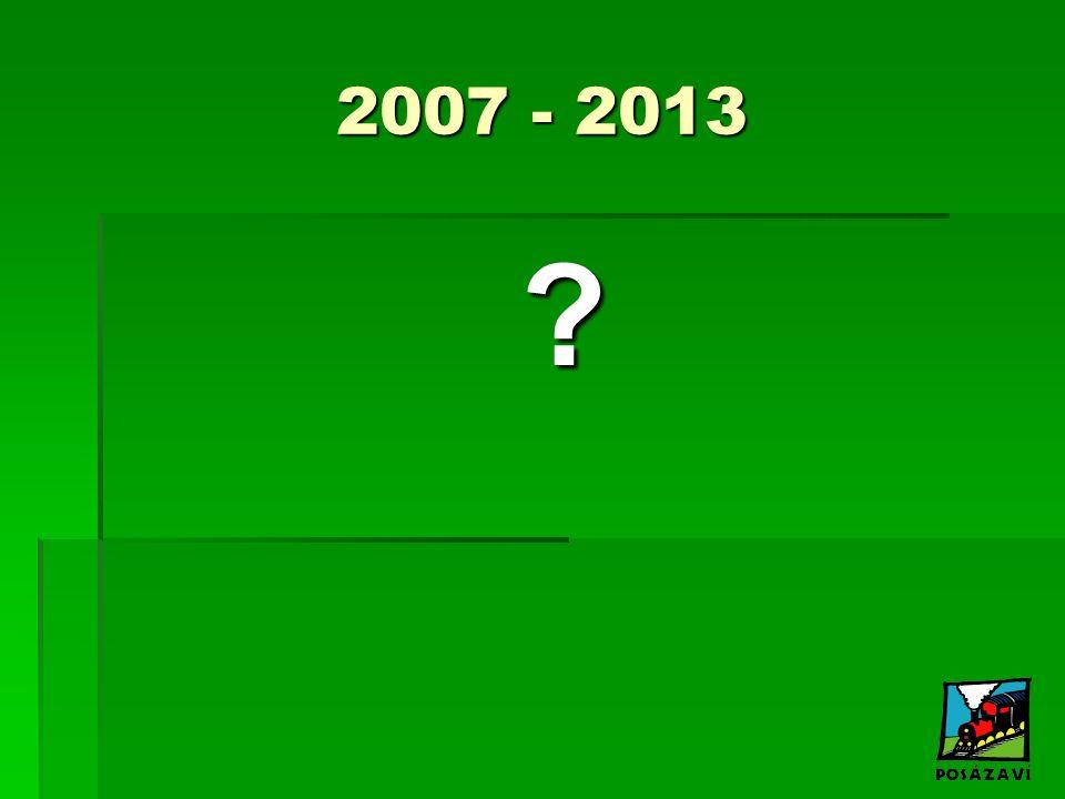 2007 - 2013 ?