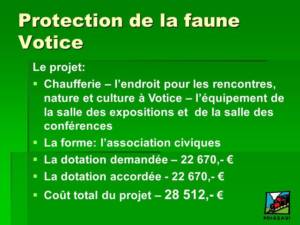 Protection de la faune Votice Le projet:  Chaufferie – l'endroit pour les rencontres, nature et culture à Votice – l'équipement de la salle des expos