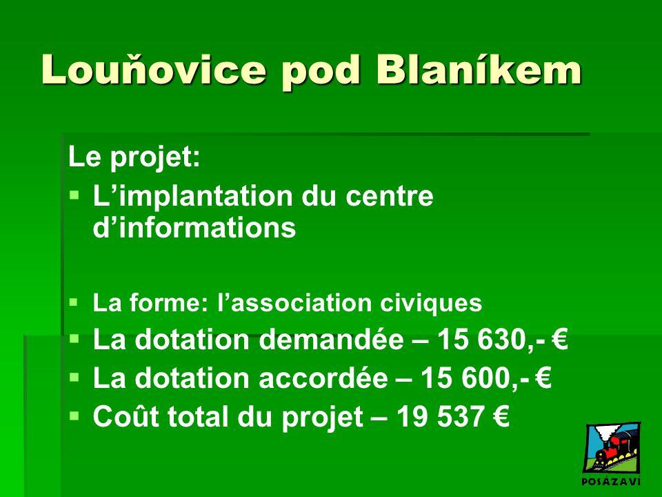 Louňovice pod Blaníkem Le projet:   L'implantation du centre d'informations   La forme: l'association civiques   La dotation demandée – 15 630,-
