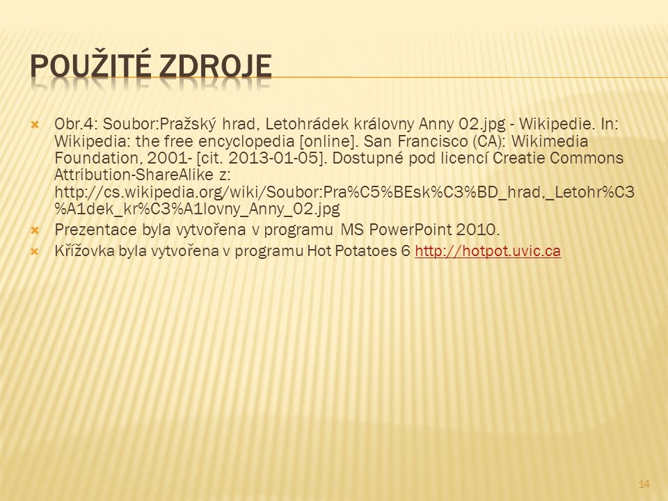  Obr.4: Soubor:Pražský hrad, Letohrádek královny Anny 02.jpg - Wikipedie.