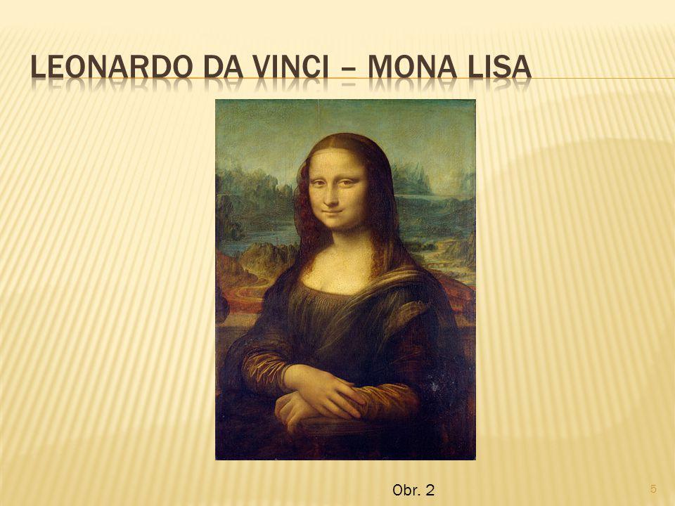  Dodnes patří k nejuznávanějším malířům Leonardo da Vinci, Michelangelo Buonarroti, Sandro Botticelli.