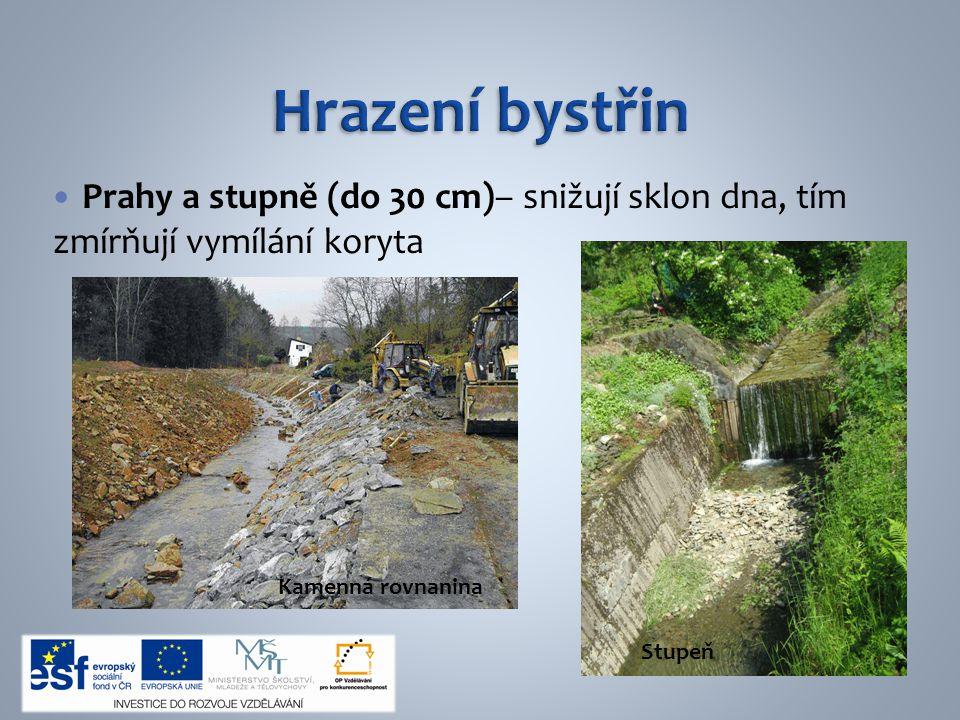 Prahy a stupně (do 30 cm)– snižují sklon dna, tím zmírňují vymílání koryta Stupeň Kamenná rovnanina