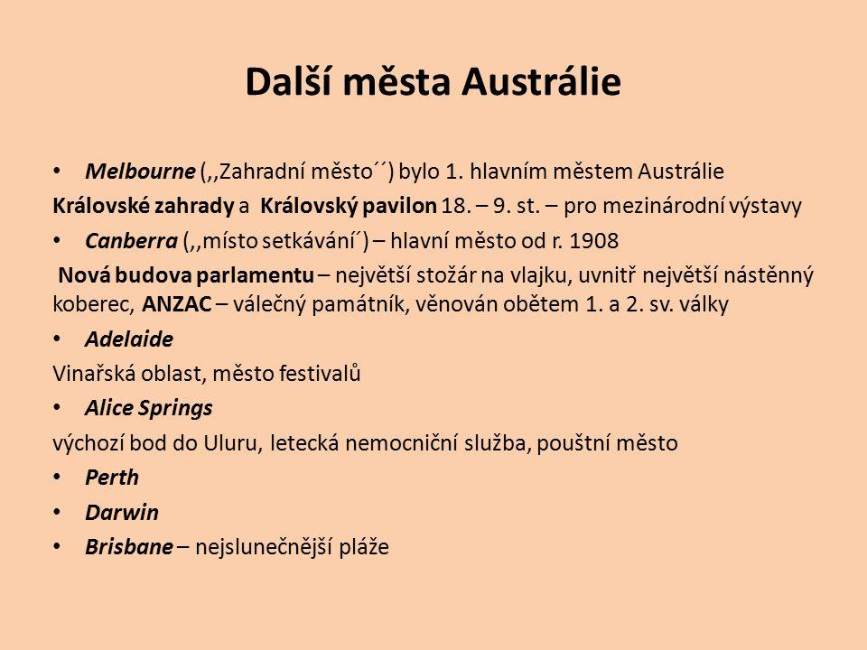 Další města Austrálie Melbourne (,,Zahradní město´´) bylo 1. hlavním městem Austrálie Královské zahrady a Královský pavilon 18. – 9. st. – pro mezinár