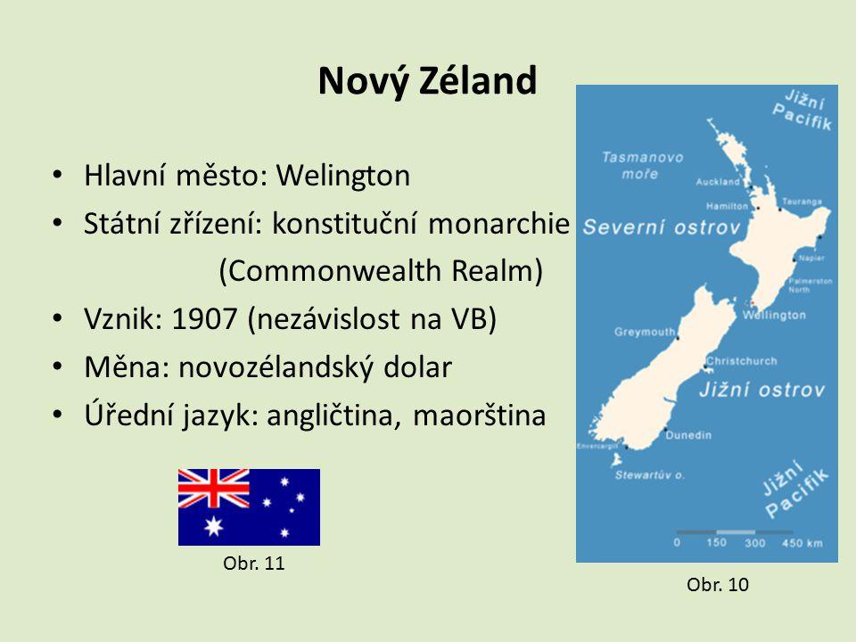 Nový Zéland Hlavní město: Welington Státní zřízení: konstituční monarchie (Commonwealth Realm) Vznik: 1907 (nezávislost na VB) Měna: novozélandský dol