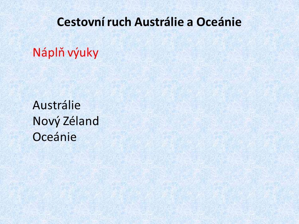 Cestovní ruch Austrálie a Oceánie Náplň výuky Austrálie Nový Zéland Oceánie